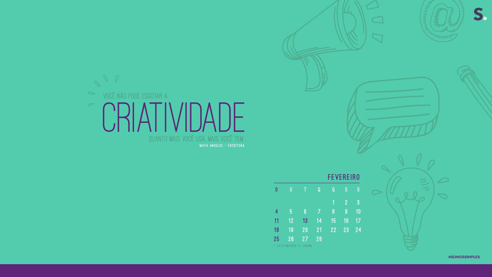 Seja criativo! | Wallpaper Fevereiro